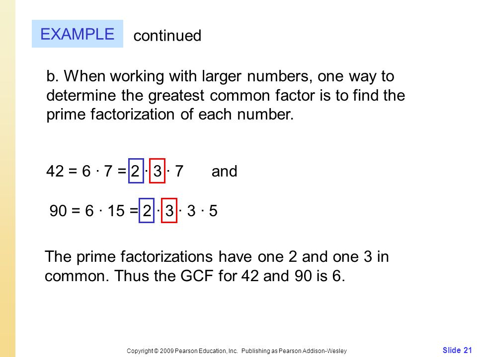 Slide 21 Copyright © 2009 Pearson Education, Inc. Publishing as Pearson Addison-Wesley EXAMPLE continued b. When working with larger numbers, one way