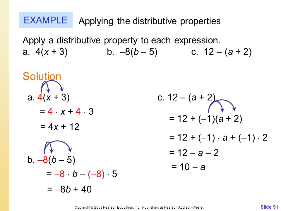Slide 91 Copyright © 2009 Pearson Education, Inc. Publishing as Pearson Addison-Wesley EXAMPLE Solution Applying the distributive properties Apply a d