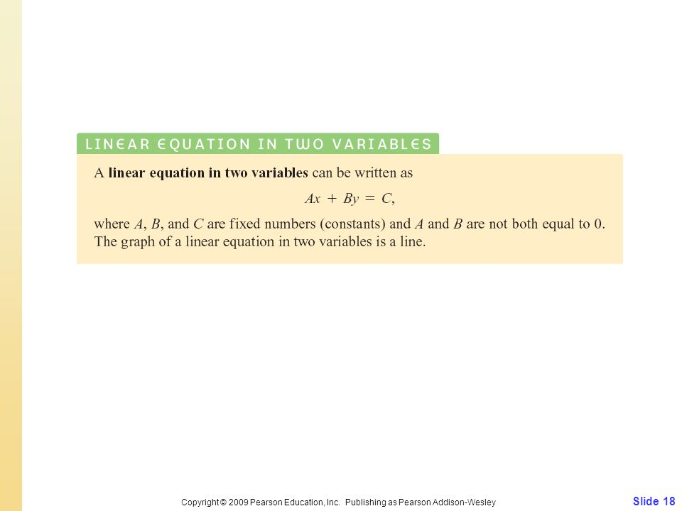 Slide 18 Copyright © 2009 Pearson Education, Inc. Publishing as Pearson Addison-Wesley
