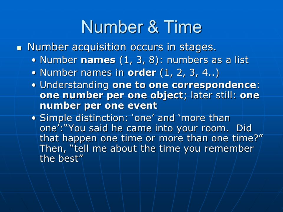 Number & Time Number acquisition occurs in stages. Number acquisition occurs in stages. Number names (1, 3, 8): numbers as a listNumber names (1, 3, 8