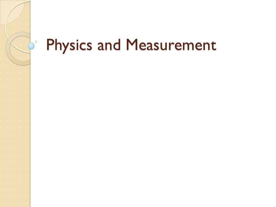 Measurements Basic units of measure LengthMeter MassKilogram (1kg = 2.2lbs) WeightNewton (1kg = 10N) TimeSecond