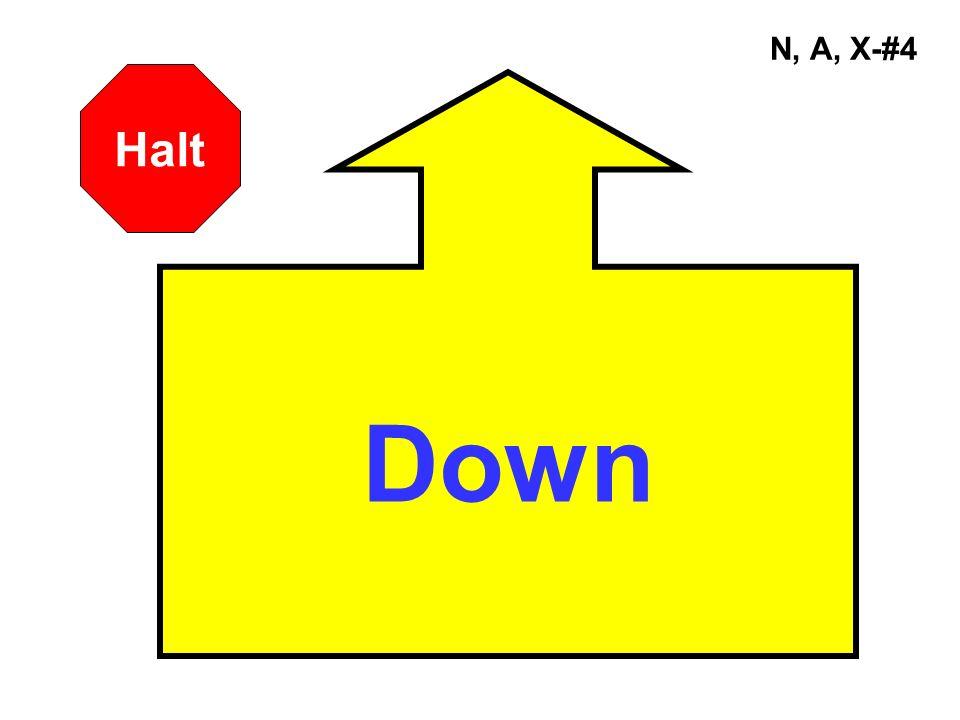 A, X-#45 Down Sit Halt