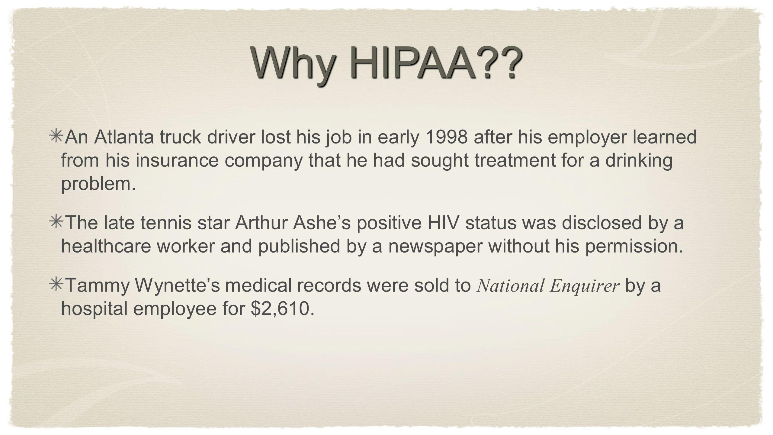 An Atlanta truck driver lost his job in early 1998 after his employer learned from his insurance company that he had sought treatment for a drinking p