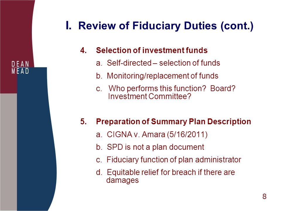 8 I. Review of Fiduciary Duties (cont.) 4.Selection of investment funds a.