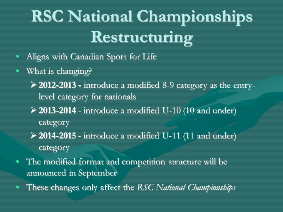 RSC National Championships Restructuring Aligns with Canadian Sport for LifeAligns with Canadian Sport for Life What is changing?What is changing.