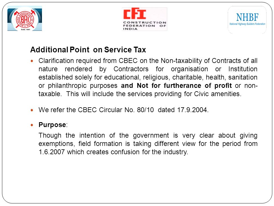 Additional Point on Service Tax Clarification required from CBEC on the Non-taxability of Contracts of all nature rendered by Contractors for organisation or Institution established solely for educational, religious, charitable, health, sanitation or philanthropic purposes and Not for furtherance of profit or non- taxable.