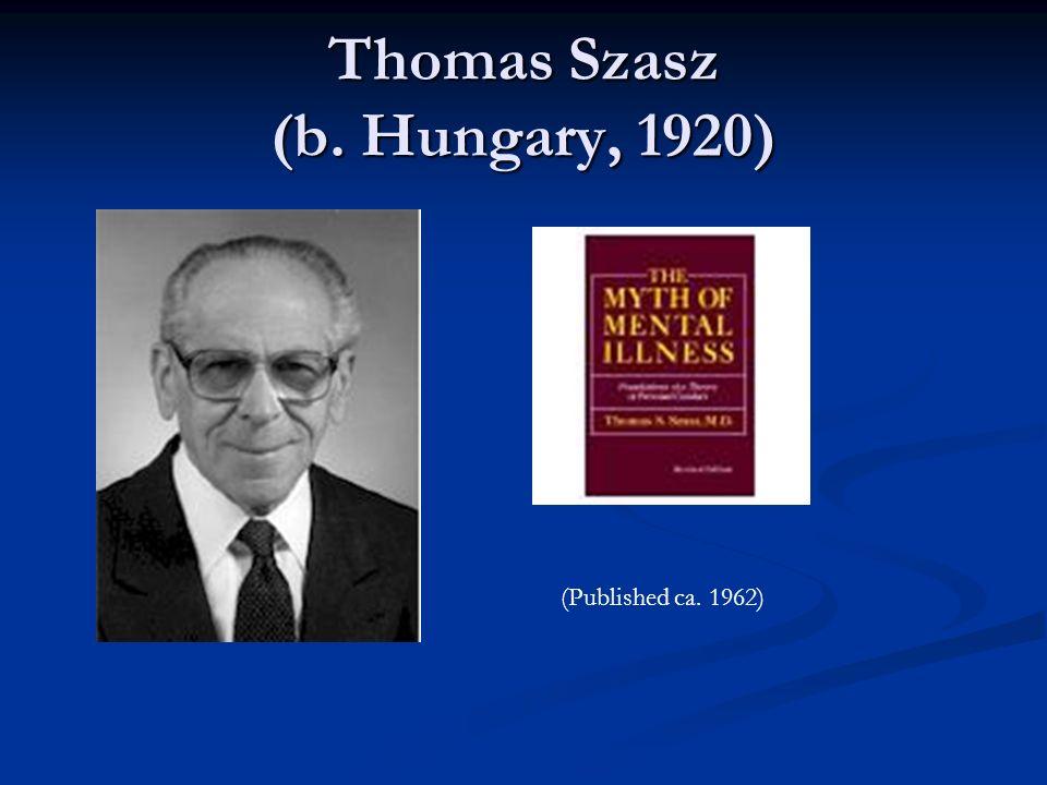Thomas Szasz (b. Hungary, 1920) (Published ca. 1962)