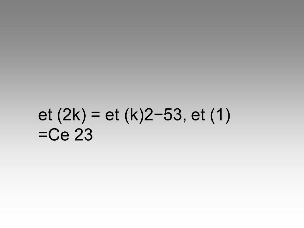 et (2k) = et (k)253, et (1) =Ce 23