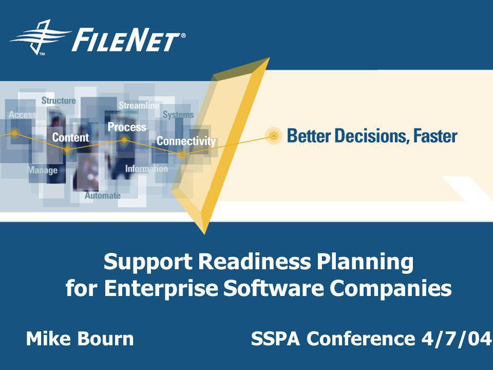 Support Readiness Planning for Enterprise Software Companies Mike Bourn SSPA Conference 4/7/04