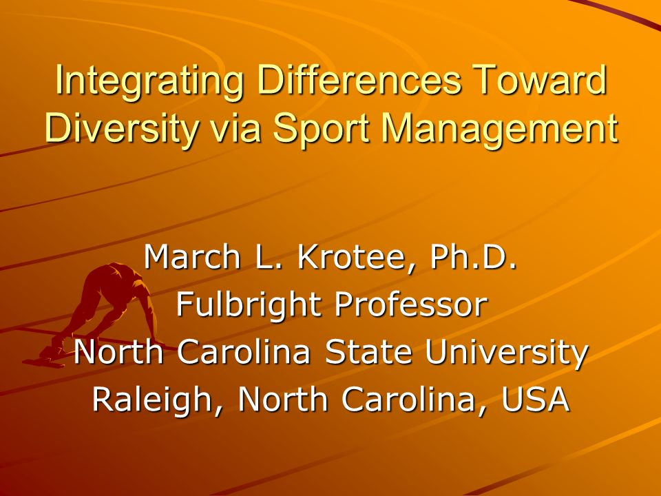Integrating Differences Toward Diversity via Sport Management March L.