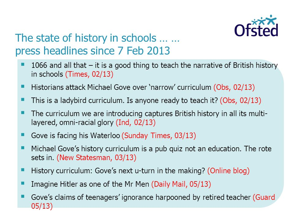 1066 and all that – it is a good thing to teach the narrative of British history in schools (Times, 02/13) Historians attack Michael Gove over narrow