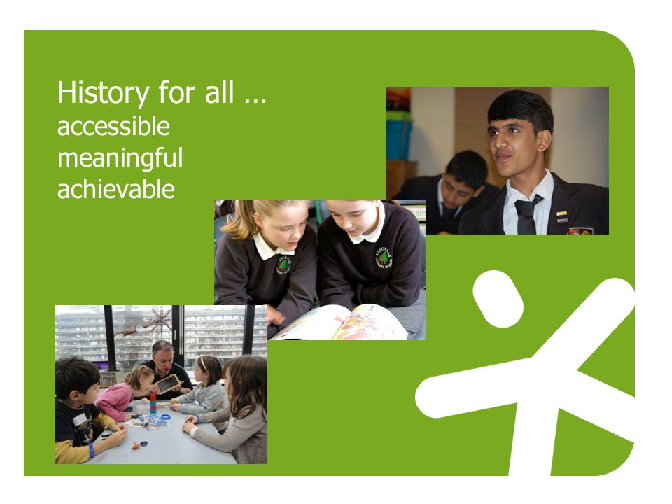 History for all … accessible meaningful achievable