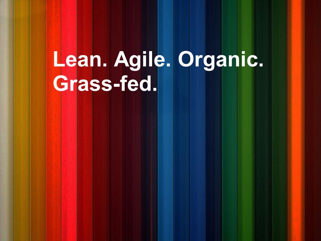 Grass-fed.