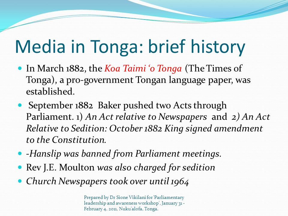 Media in Tonga: brief history In March 1882, the Koa Taimi o Tonga (The Times of Tonga), a pro-government Tongan language paper, was established. Sept