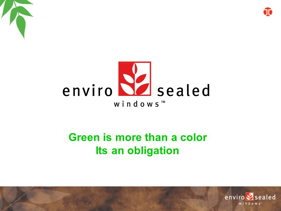 Selling Environmentally Friendly Windows Green is more than a color Its an obligation