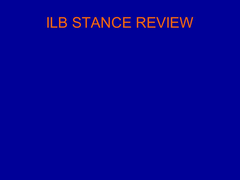 ILB STANCE REVIEW