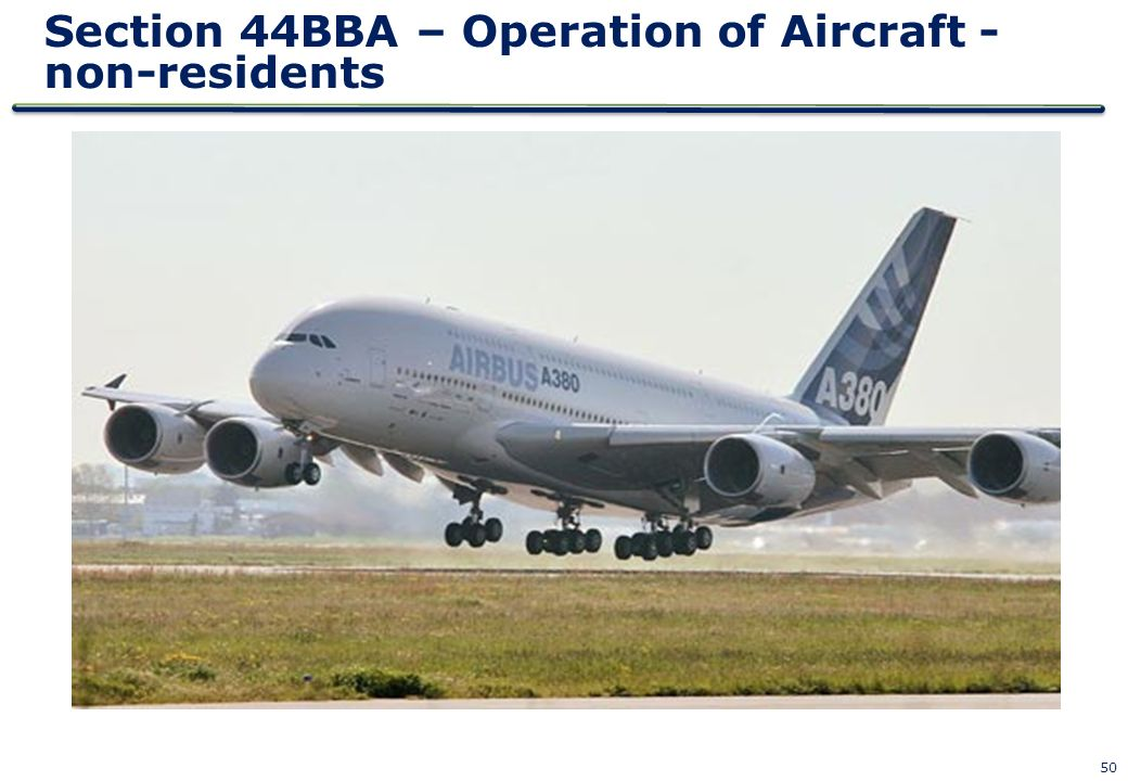 50 Section 44BBA – Operation of Aircraft - non-residents