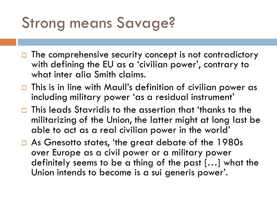 Strong means Savage? The comprehensive security concept is not contradictory with defining the EU as a civilian power, contrary to what inter alia Smi