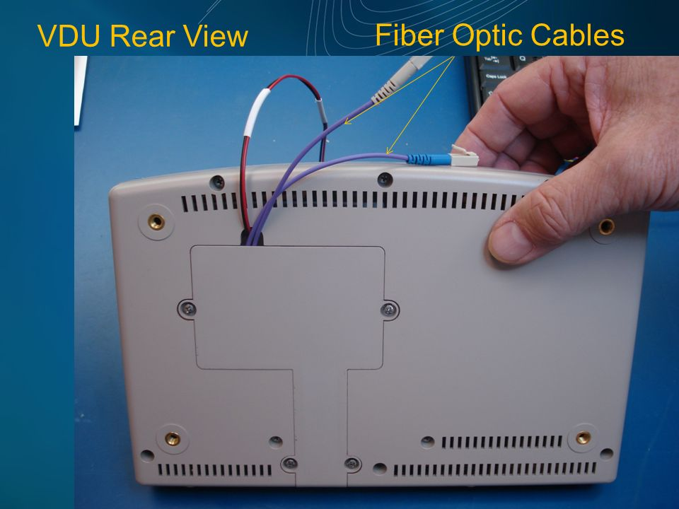 Fiber Optic Cables VDU Rear View