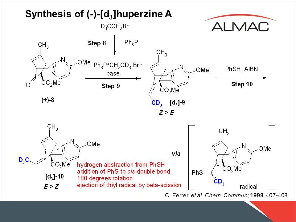 Synthesis of (-)-[d 3 ]huperzine A C. Ferreri et al. Chem. Commun; 1999, 407-408