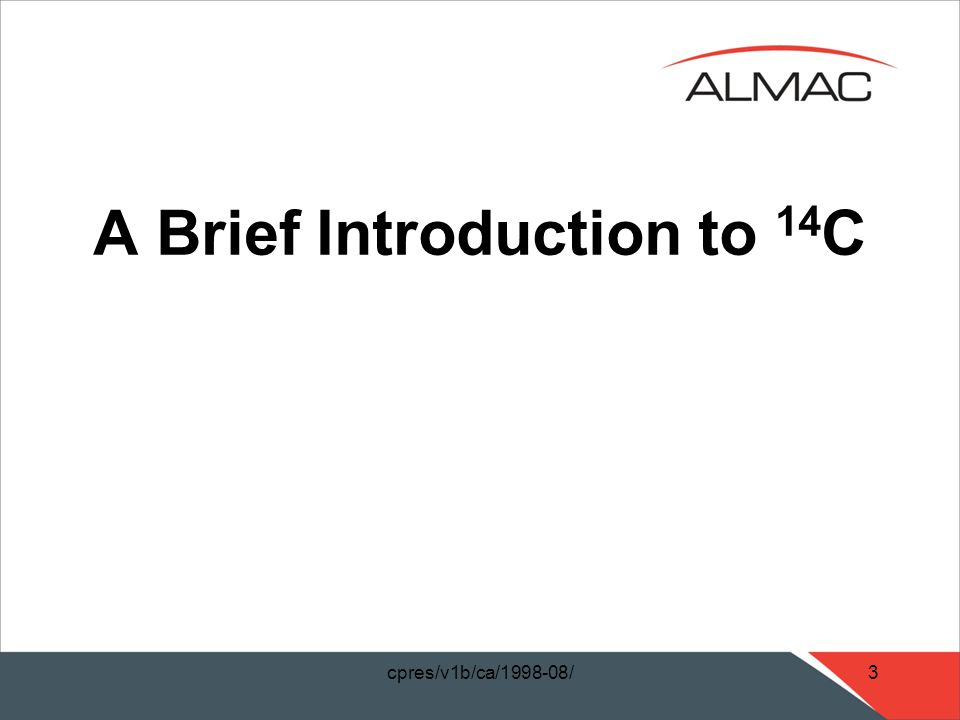 cpres/v1b/ca/1998-08/3 A Brief Introduction to 14 C