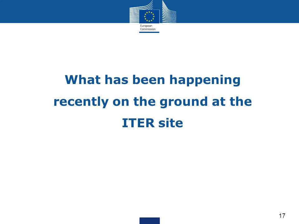 What has been happening recently on the ground at the ITER site 17