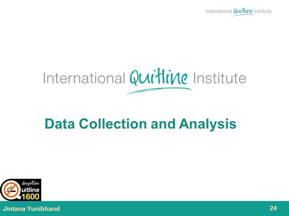 09/14/2011 Jintana Yunibhand 24 Data Collection and Analysis
