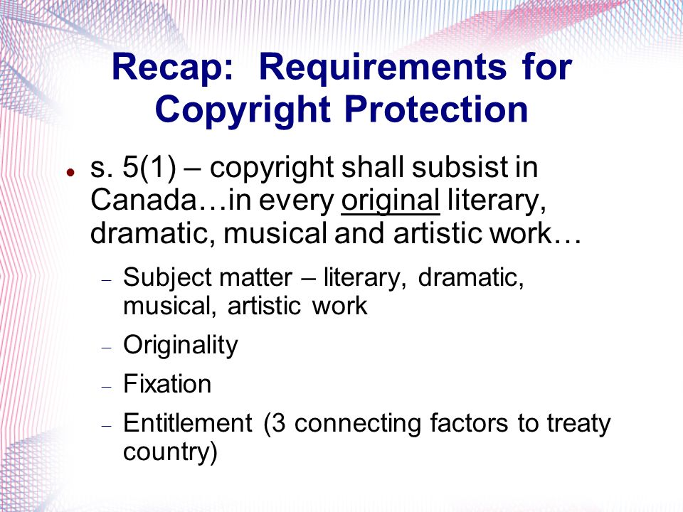 Recap: Requirements for Copyright Protection s.