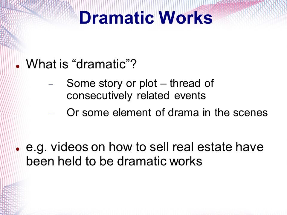 Dramatic Works What is dramatic.