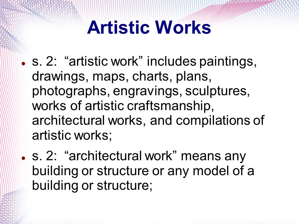 s. 2: artistic work includes paintings, drawings, maps, charts, plans, photographs, engravings, sculptures, works of artistic craftsmanship, architect