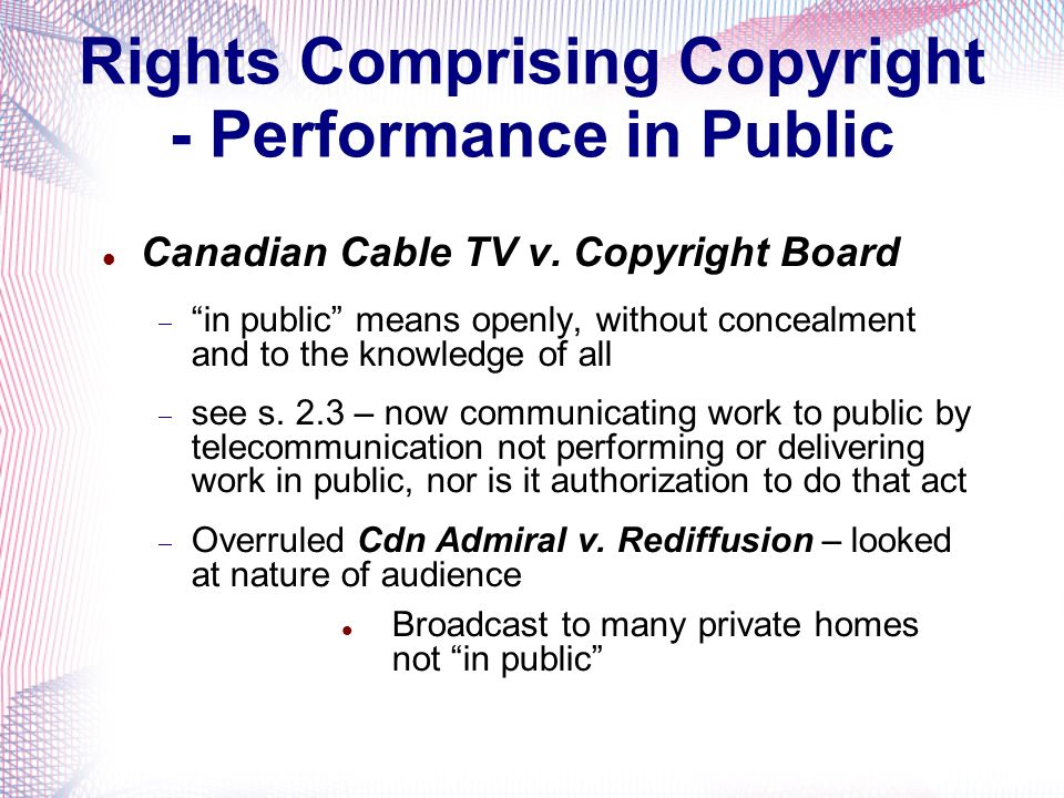 Rights Comprising Copyright - Performance in Public Canadian Cable TV v.