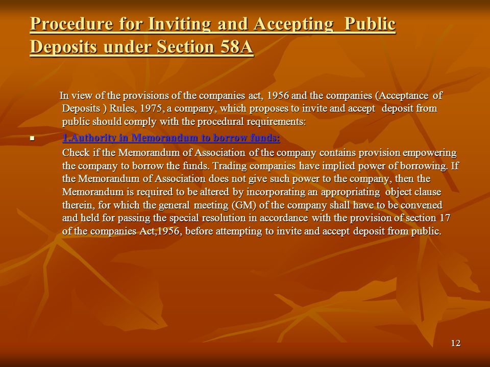 12 Procedure for Inviting and Accepting Public Deposits under Section 58A In view of the provisions of the companies act, 1956 and the companies (Acce