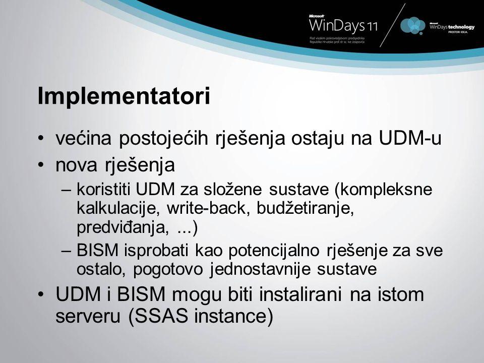 Implementatori većina postojećih rješenja ostaju na UDM-u nova rješenja –koristiti UDM za složene sustave (kompleksne kalkulacije, write-back, budžeti