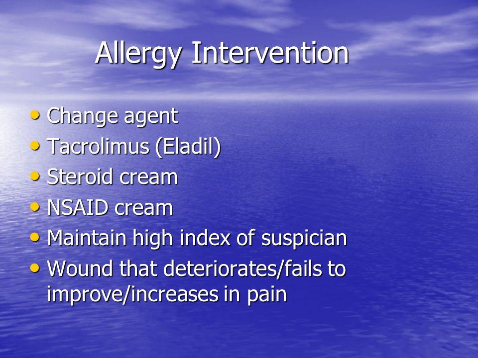 Allergy Intervention Allergy Intervention Change agent Change agent Tacrolimus (Eladil) Tacrolimus (Eladil) Steroid cream Steroid cream NSAID cream NS