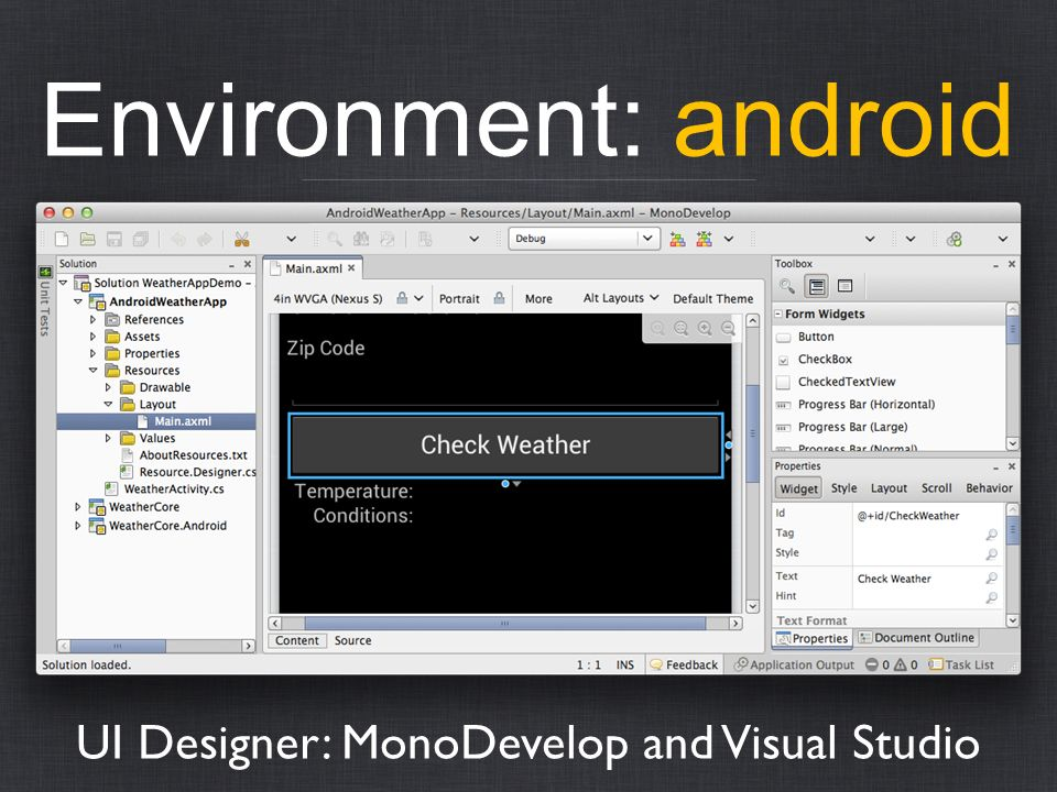 UI Designer: MonoDevelop and Visual Studio Environment: android