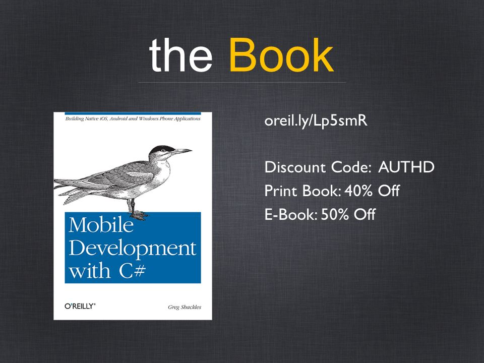 the Book oreil.ly/Lp5smR Discount Code: AUTHD Print Book: 40% Off E-Book: 50% Off