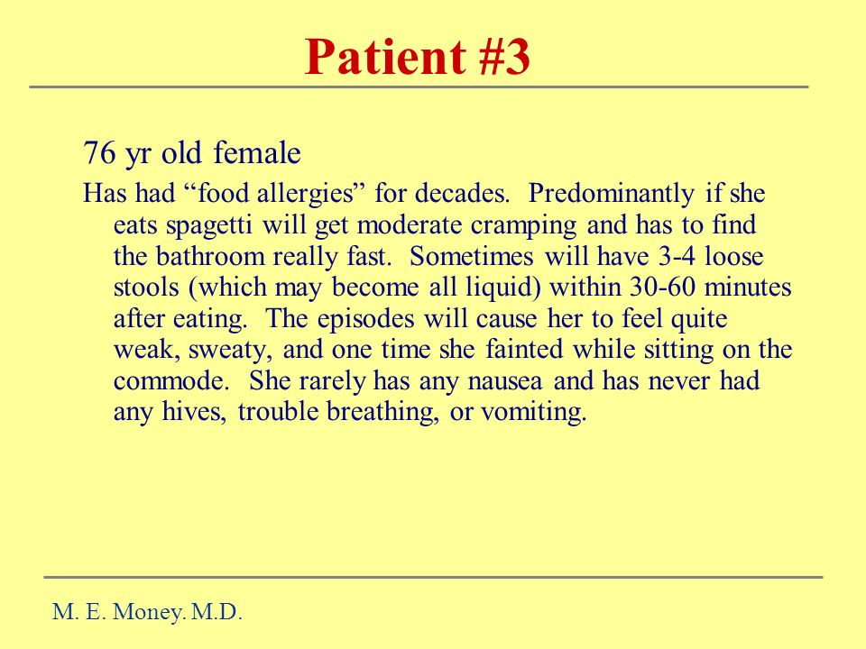 Patient #3 76 yr old female Has had food allergies for decades.