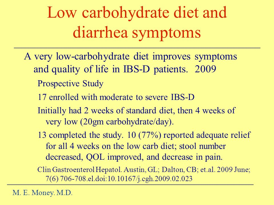 Low carbohydrate diet and diarrhea symptoms A very low-carbohydrate diet improves symptoms and quality of life in IBS-D patients.