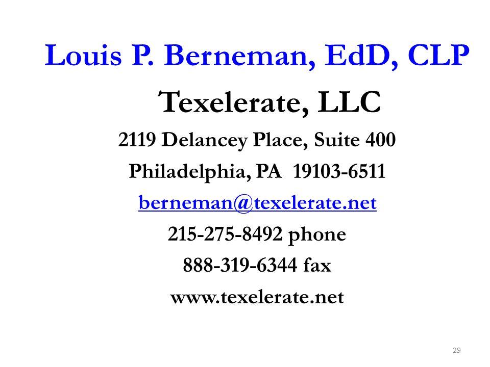 Louis P. Berneman, EdD, CLP Texelerate, LLC 2119 Delancey Place, Suite 400 Philadelphia, PA 19103-6511 berneman@texelerate.net 215-275-8492 phone 888-