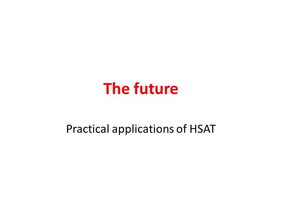 The future Practical applications of HSAT