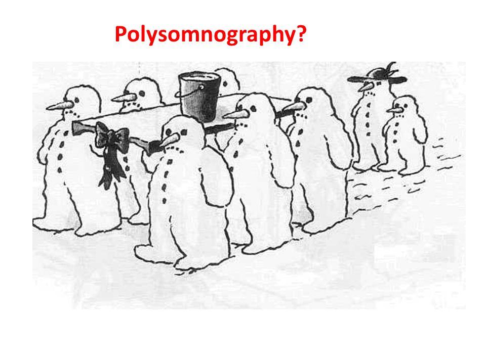 Polysomnography?