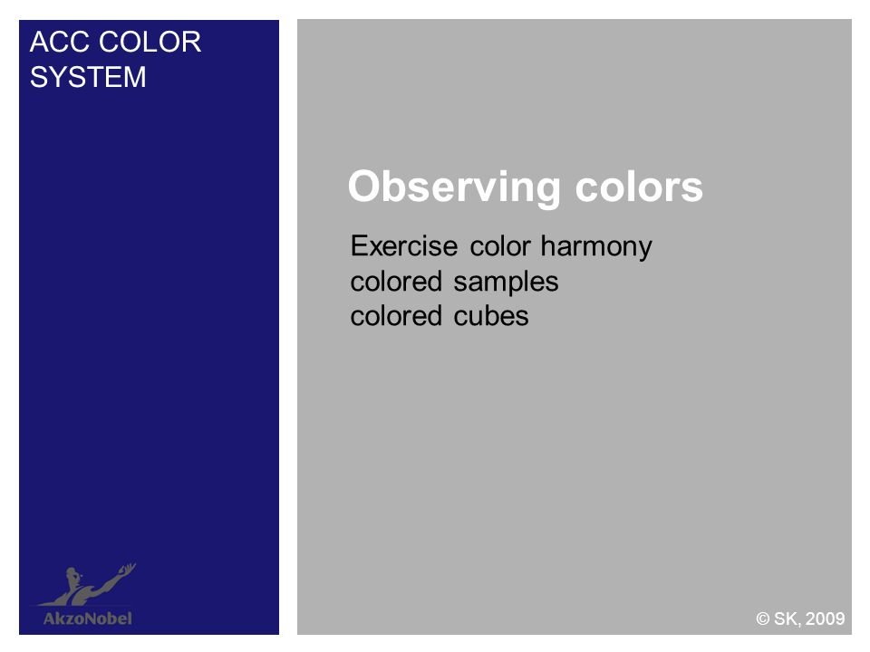 Exercise color harmony colored samples colored cubes Observing colors ACC COLOR SYSTEM © SK, 2009