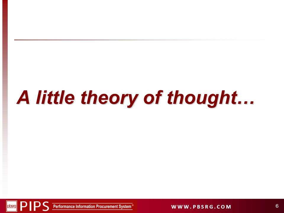 W W W. P B S R G. C O M A little theory of thought… 6