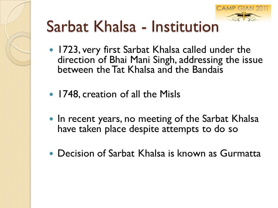 Sarbat Khalsa - Institution 1723, very first Sarbat Khalsa called under the direction of Bhai Mani Singh, addressing the issue between the Tat Khalsa