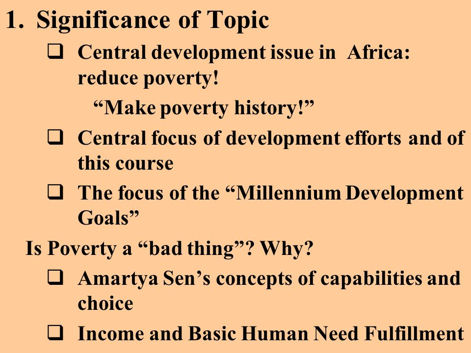 Income Distribution: Central to our ideas of fairness and justice A more equitable income distribution is supportive of both Growth and Poverty Reduction Growth generally reduces Poverty; But Growth is Neutral regarding the fairness of income distribution ……..