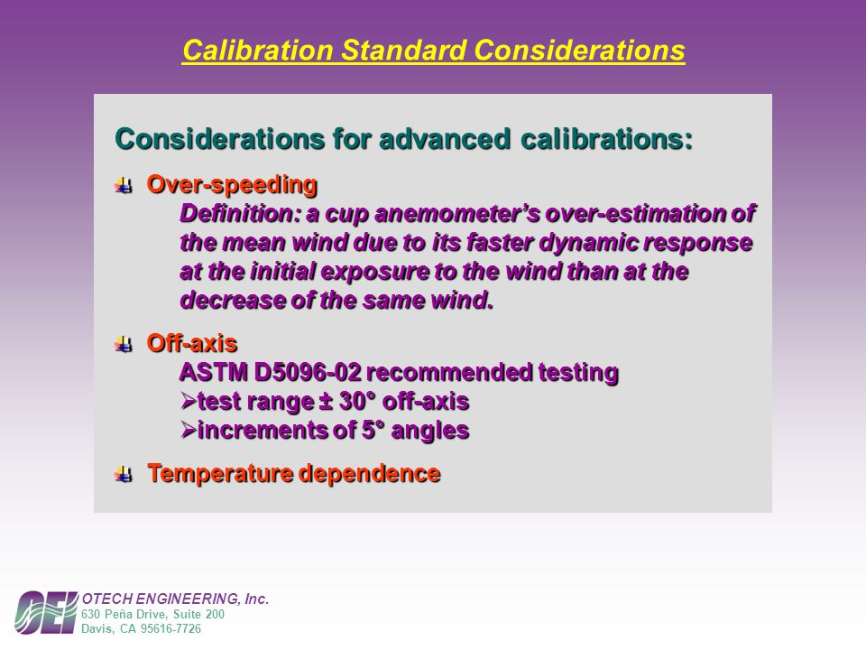 OTECH ENGINEERING, Inc. 630 Peña Drive, Suite 200 Davis, CA 95616-7726 Calibration Standard Considerations Considerations for advanced calibrations: O