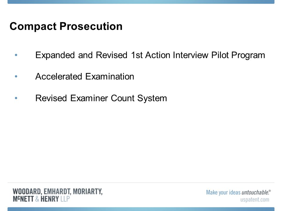 Compact Prosecution Expanded and Revised 1st Action Interview Pilot Program Accelerated Examination Revised Examiner Count System