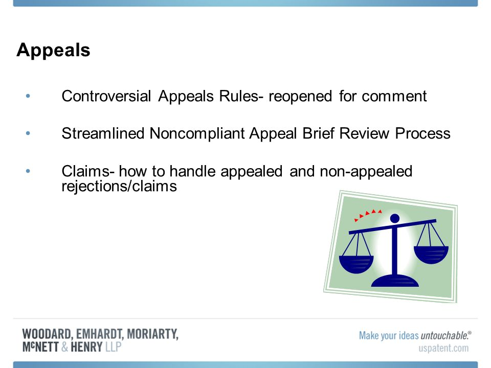 Appeals Controversial Appeals Rules- reopened for comment Streamlined Noncompliant Appeal Brief Review Process Claims- how to handle appealed and non-appealed rejections/claims