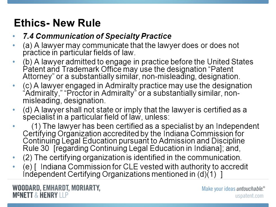 Ethics- New Rule 7.4 Communication of Specialty Practice (a) A lawyer may communicate that the lawyer does or does not practice in particular fields of law.