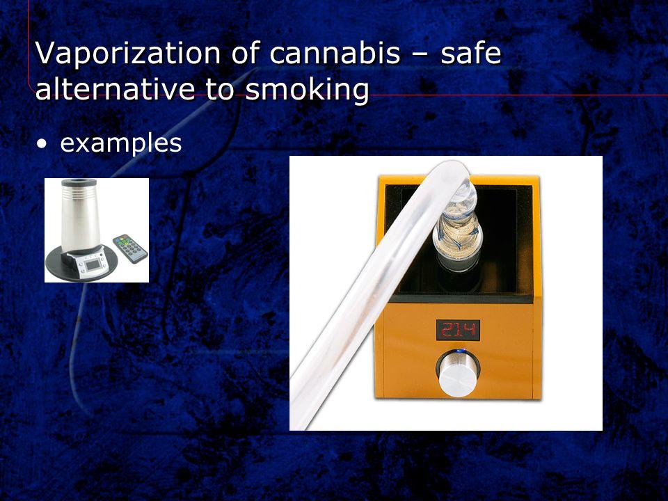 Vaporization of cannabis – safe alternative to smoking examples